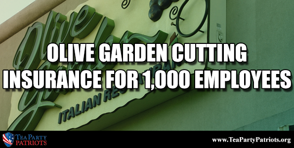 Tea Party Patriots Olive Garden Cutting Insurance For 1 000 Employees